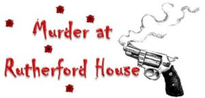 Murder Mystery Dinner Theater: Murder at Rutherford House